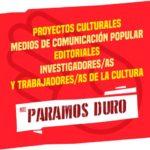 Proyectos culturales, medios de comunicación popular, editoriales, investigadores/as y trabajadores/as de la cultura nos ´Paramos Duro´